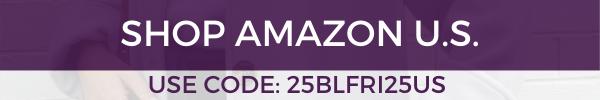 Shop Amazon U.S.- Use code 25BLFRI25US